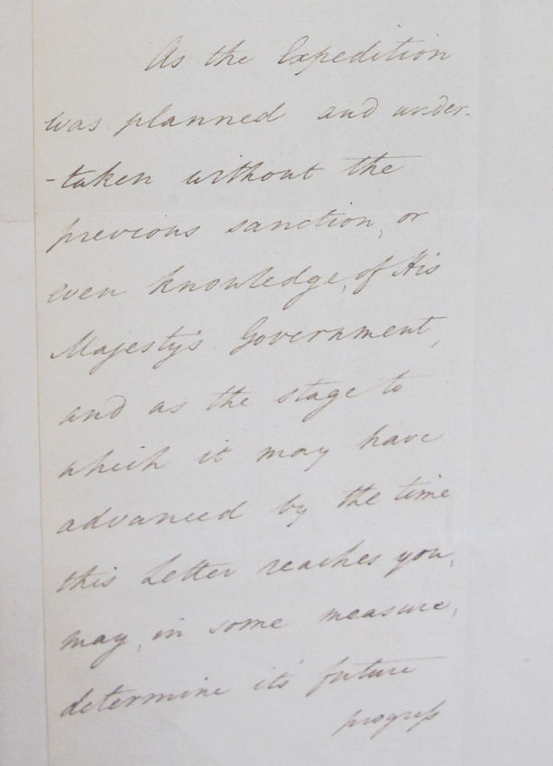 Extracts from William Windham's letter to Sir Popham in 1806 reads as follows: 'As the Expedition was planned and undertaken without the previous sanction, or even knowledge, of his Majesty's Government, and as the stage to which it may have advanced by the time this letter reaches you, may, in some measure, determine its future progress'