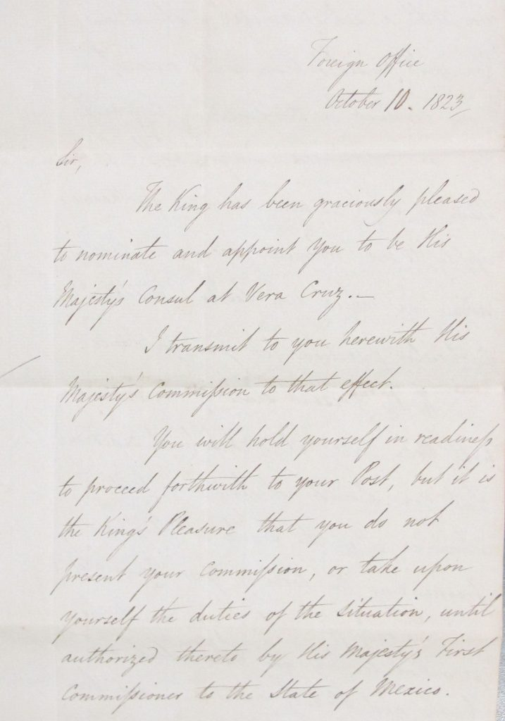 Letter from the Foreign Office, October 10, 1823. Key sentence: 'The KIng has been graciously pleased to nominate and appoint you to his Majesty's Consul at Vera Cruz'.
